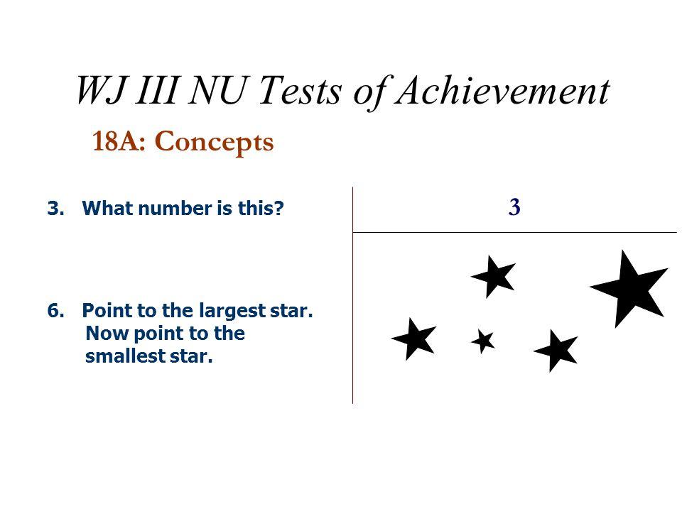 WJ III NU Tests of Achievement 18B: Number Series 123___ 864___ 71428___ 1. 10. 20.
