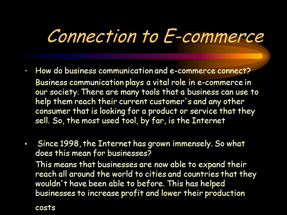 Connection to E-commerce How do business communication and e-commerce connect.
