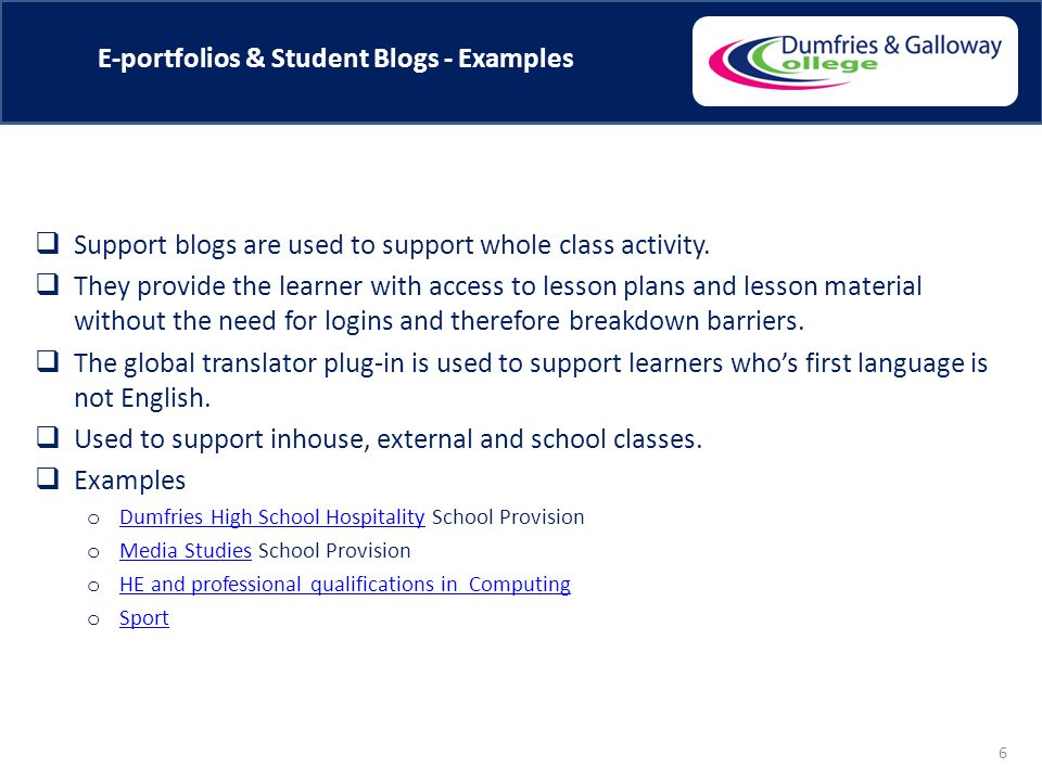 E-portfolios & Student Blogs - Examples  Support blogs are used to support whole class activity.