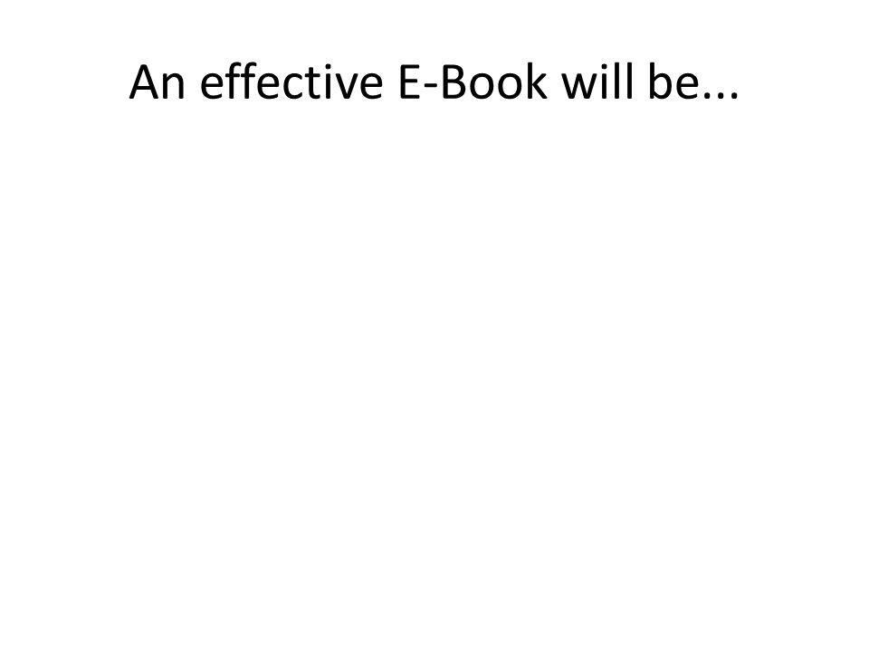 An effective E-Book will be...