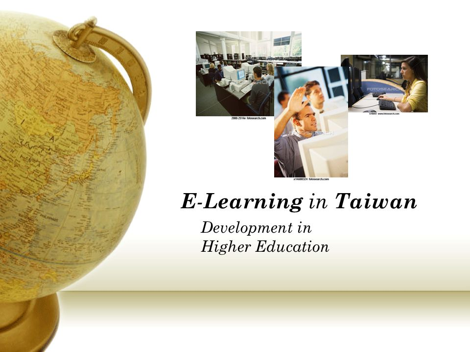 E - Learning in Taiwan Development in Higher Education