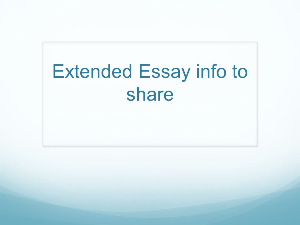 Extended Essay info to share
