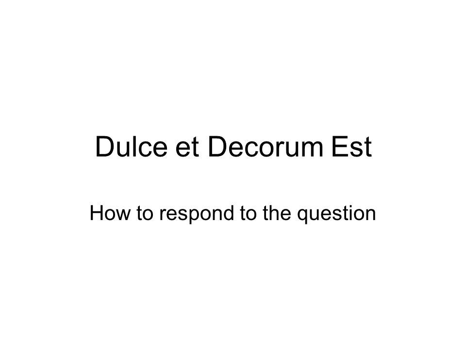 Dulce et decorum est question?