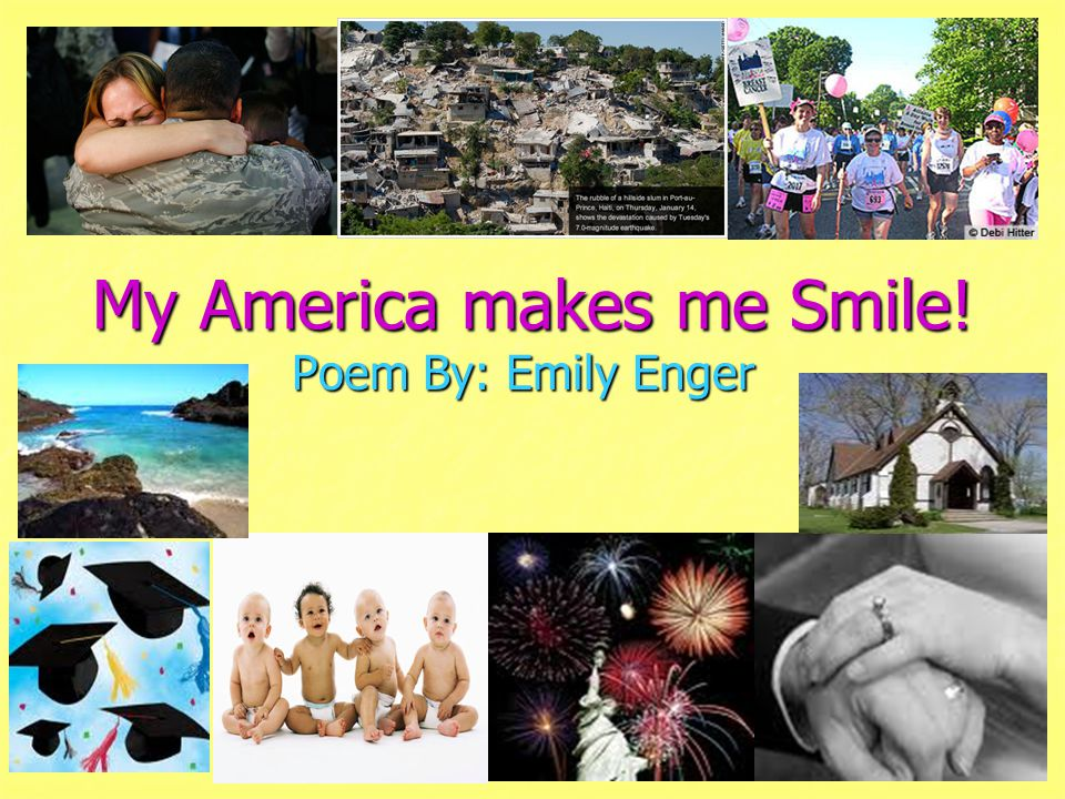 My America makes me Smile! Poem By: Emily Enger