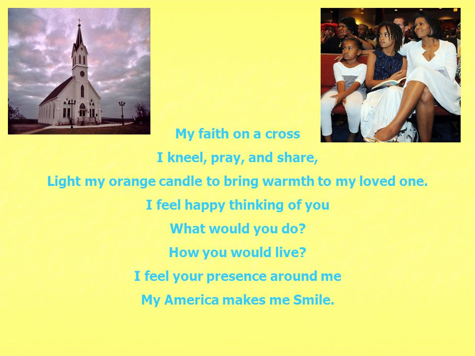 My faith on a cross I kneel, pray, and share, Light my orange candle to bring warmth to my loved one.