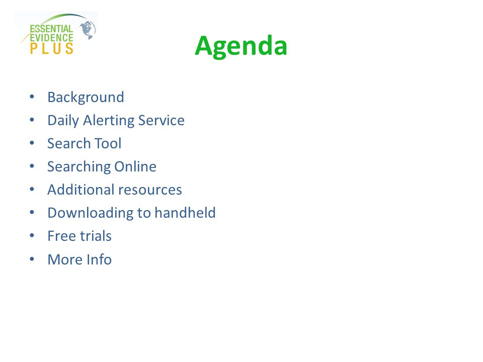 Agenda Background Daily Alerting Service Search Tool Searching Online Additional resources Downloading to handheld Free trials More Info