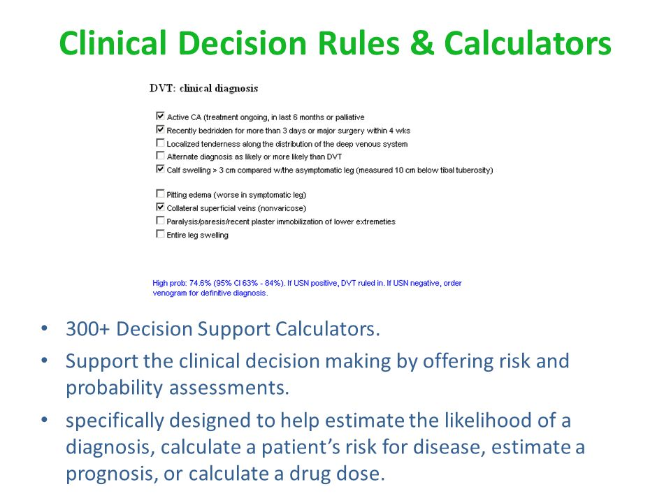 Clinical Decision Rules & Calculators 300+ Decision Support Calculators.