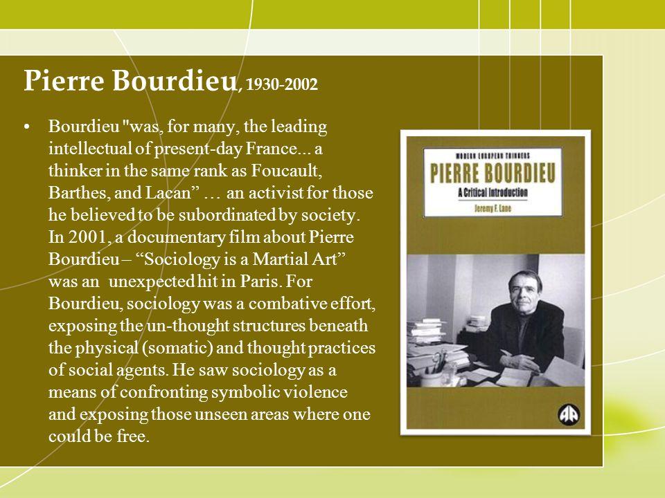 Pierre Bourdieu, 1930-2002 Bourdieu