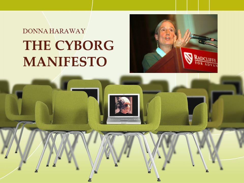 THE CYBORG MANIFESTO DONNA HARAWAY