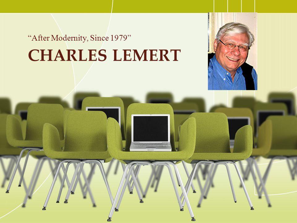 "CHARLES LEMERT ""After Modernity, Since 1979"""
