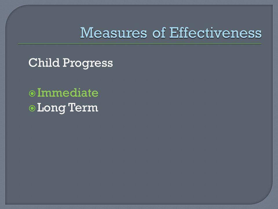 Child Progress  Immediate  Long Term