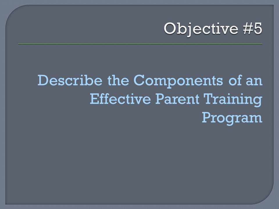 Describe the Components of an Effective Parent Training Program
