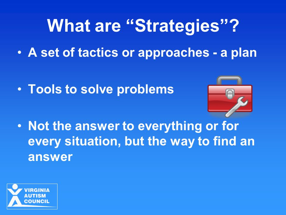 What are Strategies .