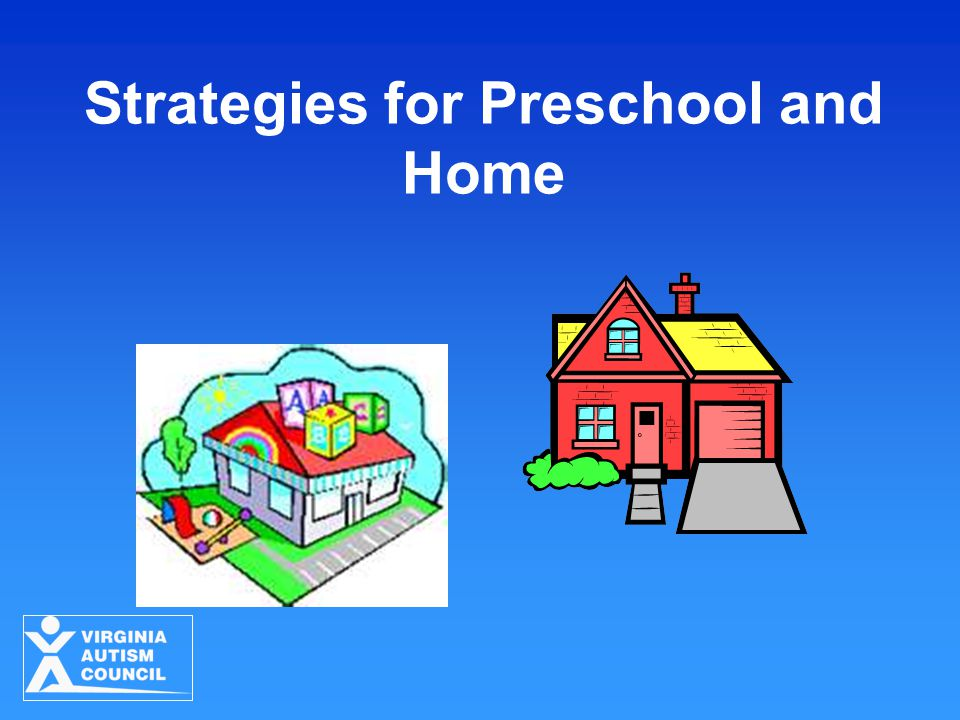 Strategies for Preschool and Home