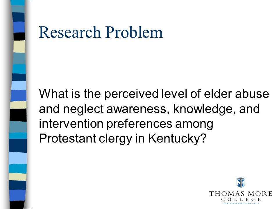 Focus of Study Elder abuse and neglect.Protestant clergy in Kentucky.