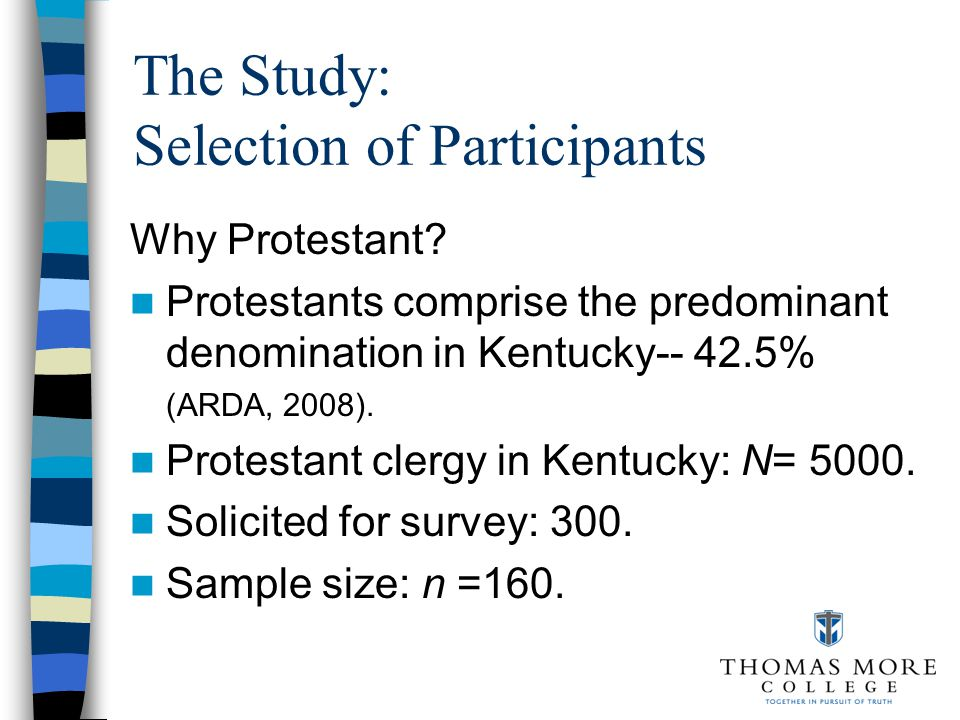 The Study: Selection of Participants Why Protestant.