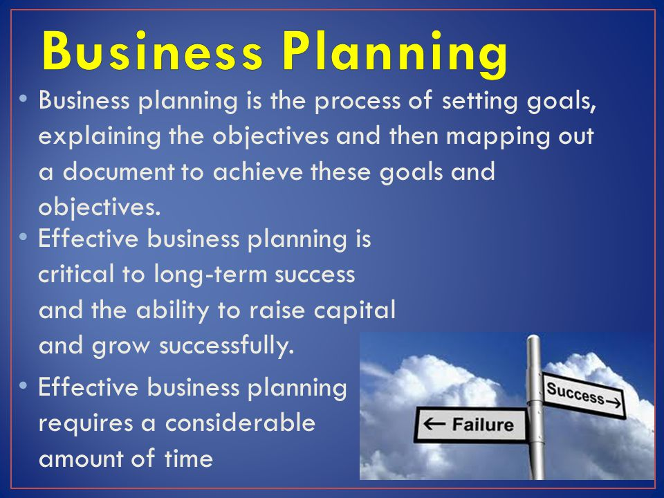 Business planning is the process of setting goals, explaining the objectives and then mapping out a document to achieve these goals and objectives. Ef