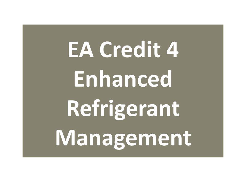 EA Credit 4 Enhanced Refrigerant Management
