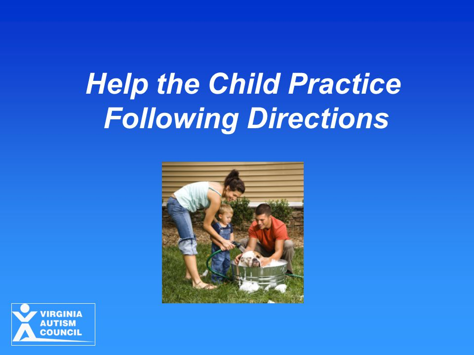 Help the Child Practice Following Directions