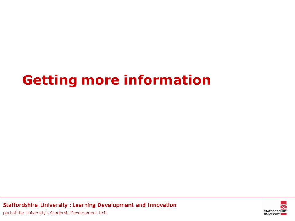 Staffordshire University : Learning Development and Innovation part of the University's Academic Development Unit Getting more information