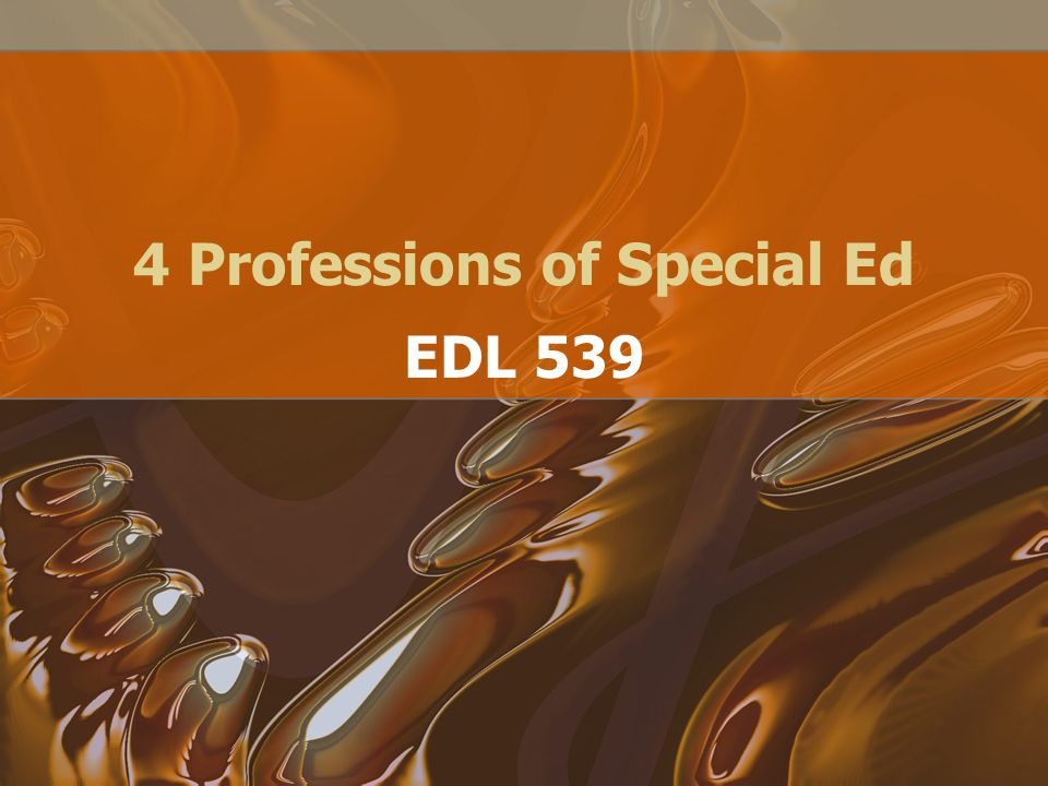 4 Professions of Special Ed EDL 539