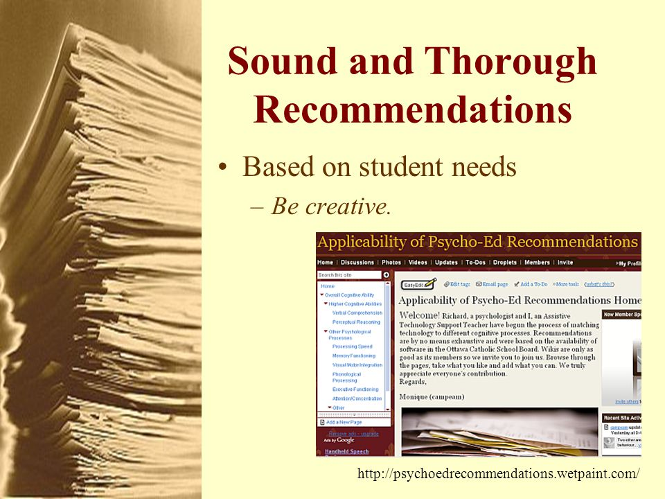 Sound and Thorough Recommendations Based on student needs –Be creative.