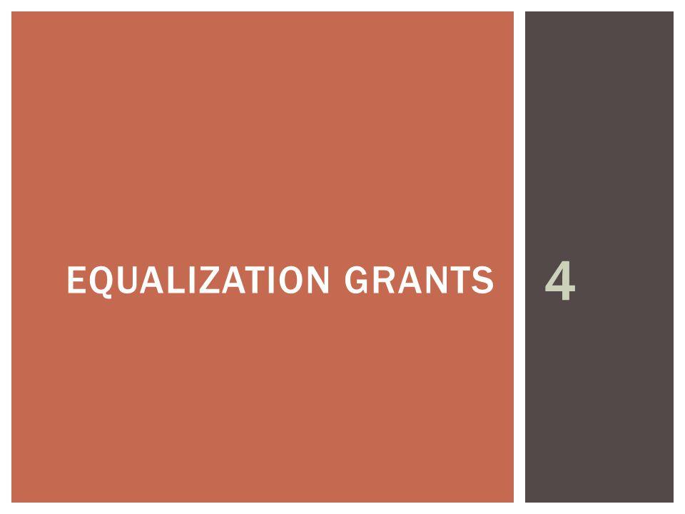 4 EQUALIZATION GRANTS