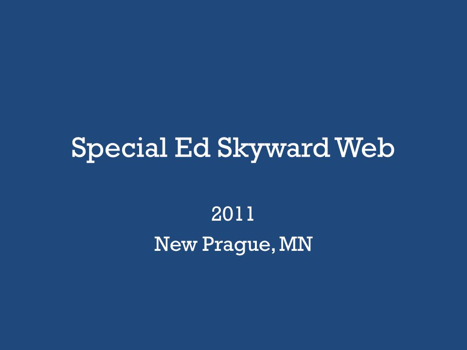 Special Ed Skyward Web 2011 New Prague, MN