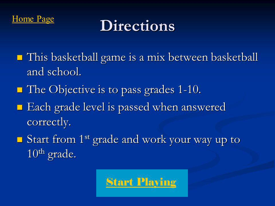Directions This basketball game is a mix between basketball and school. This basketball game is a mix between basketball and school. The Objective is