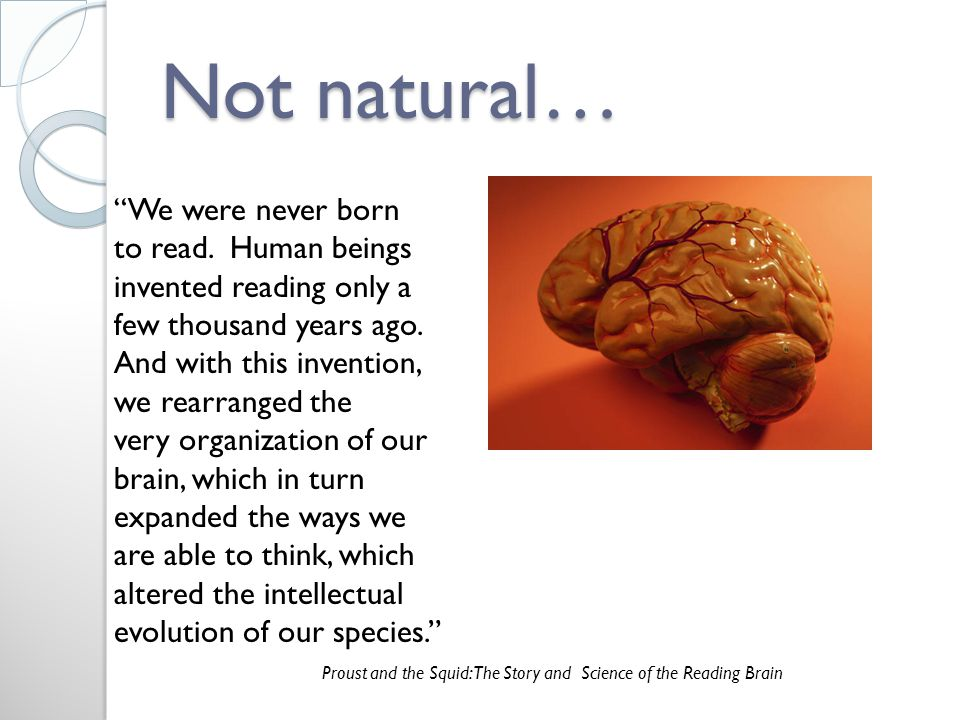 Not natural… We were never born to read.