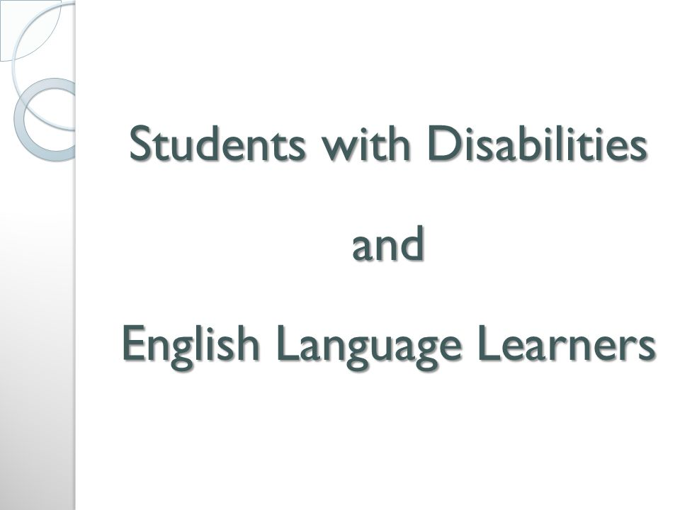Students with Disabilities and English Language Learners