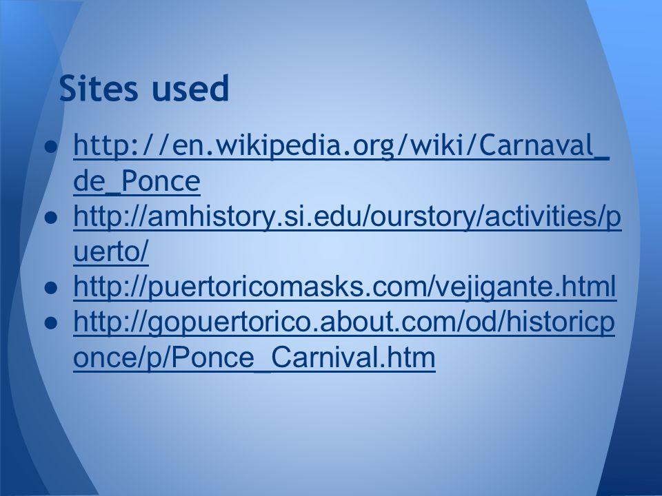 ●http://en.wikipedia.org/wiki/Carnaval_ de_Poncehttp://en.wikipedia.org/wiki/Carnaval_ de_Ponce ● http://amhistory.si.edu/ourstory/activities/p uerto/