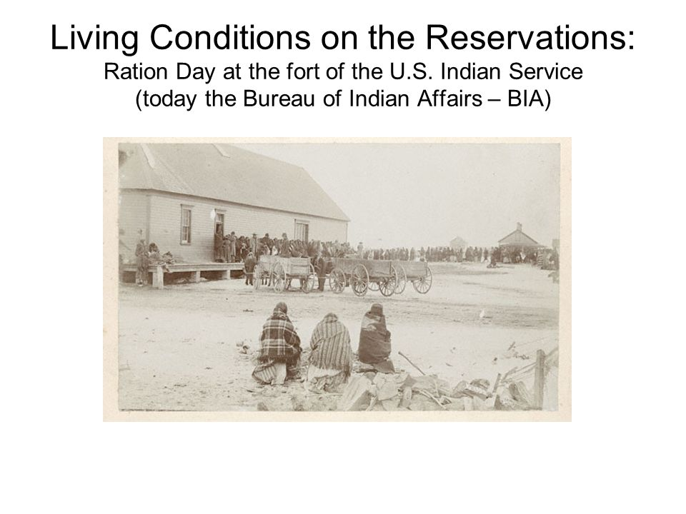 Living Conditions on the Reservations: Ration Day at the fort of the U.S. Indian Service (today the Bureau of Indian Affairs – BIA)