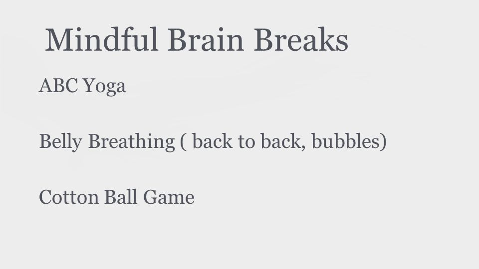 Mindful Brain Breaks ABC Yoga Belly Breathing ( back to back, bubbles) Cotton Ball Game