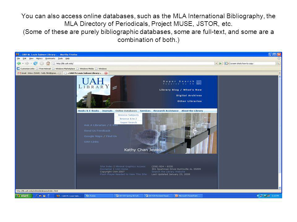 The easiest way to access the MLA International Bibliography, is to access the databases through the A-Z button and then click on the M located on the browser.