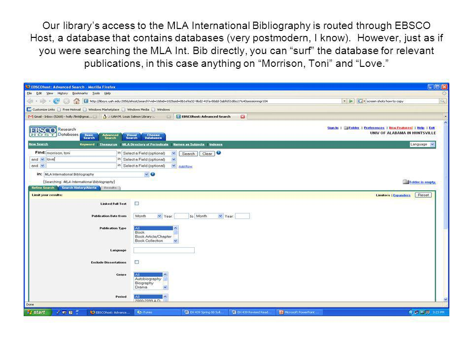 Our library's access to the MLA International Bibliography is routed through EBSCO Host, a database that contains databases (very postmodern, I know).