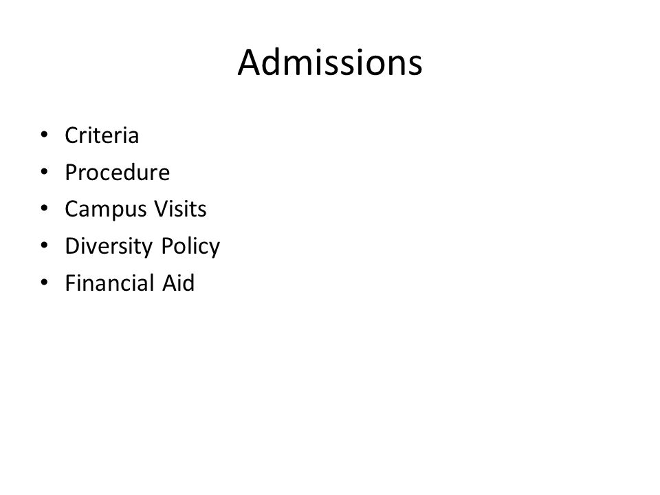 Admissions Criteria Procedure Campus Visits Diversity Policy Financial Aid