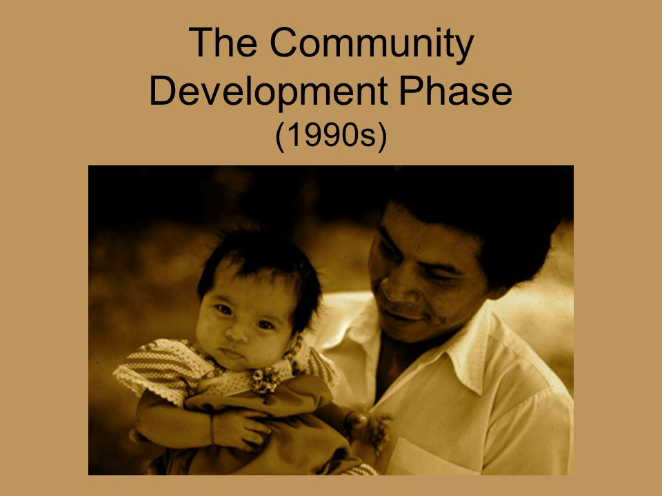 The Community Development Phase (1990s)