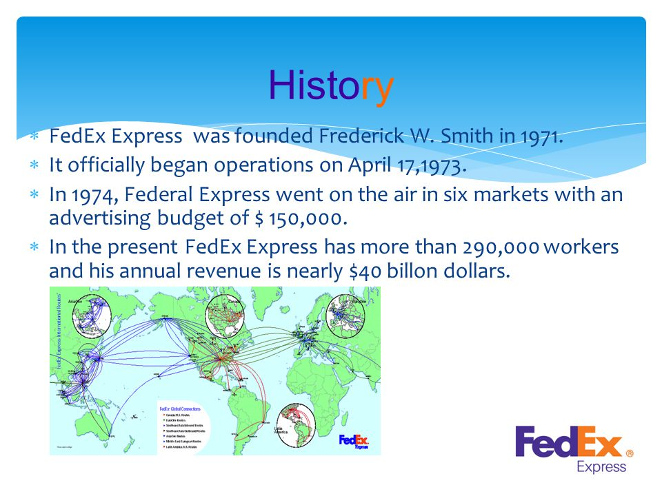  FedEx Express was founded Frederick W. Smith in 1971.