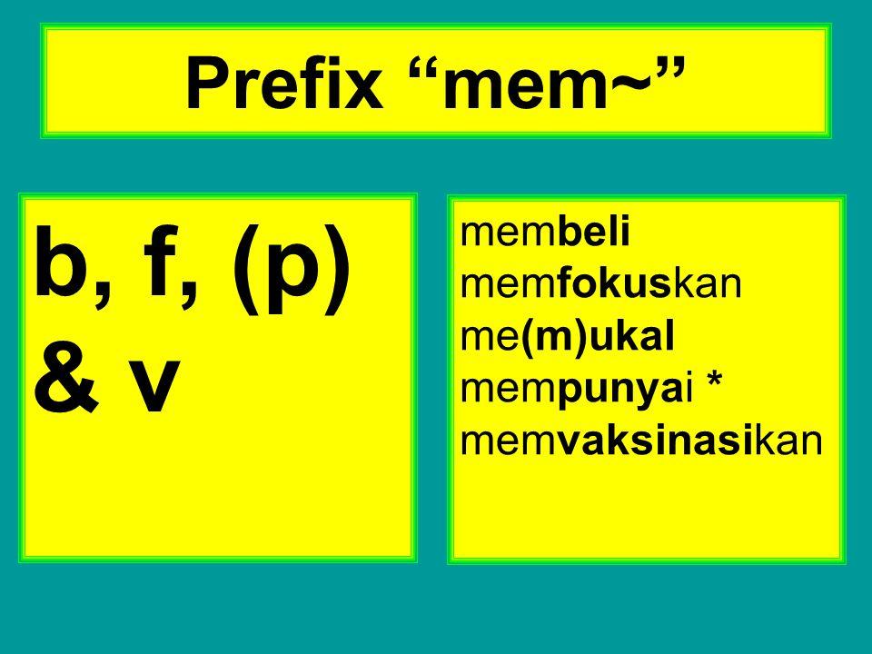 """Prefix """"mem~"""" b, f, (p) & v membeli memfokuskan me(m)ukal mempunyai * memvaksinasikan"""