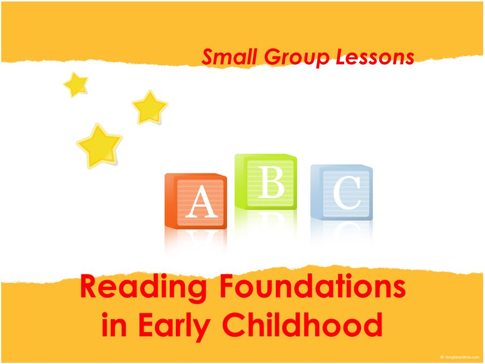 Reading Foundations in Early Childhood Small Group Lessons