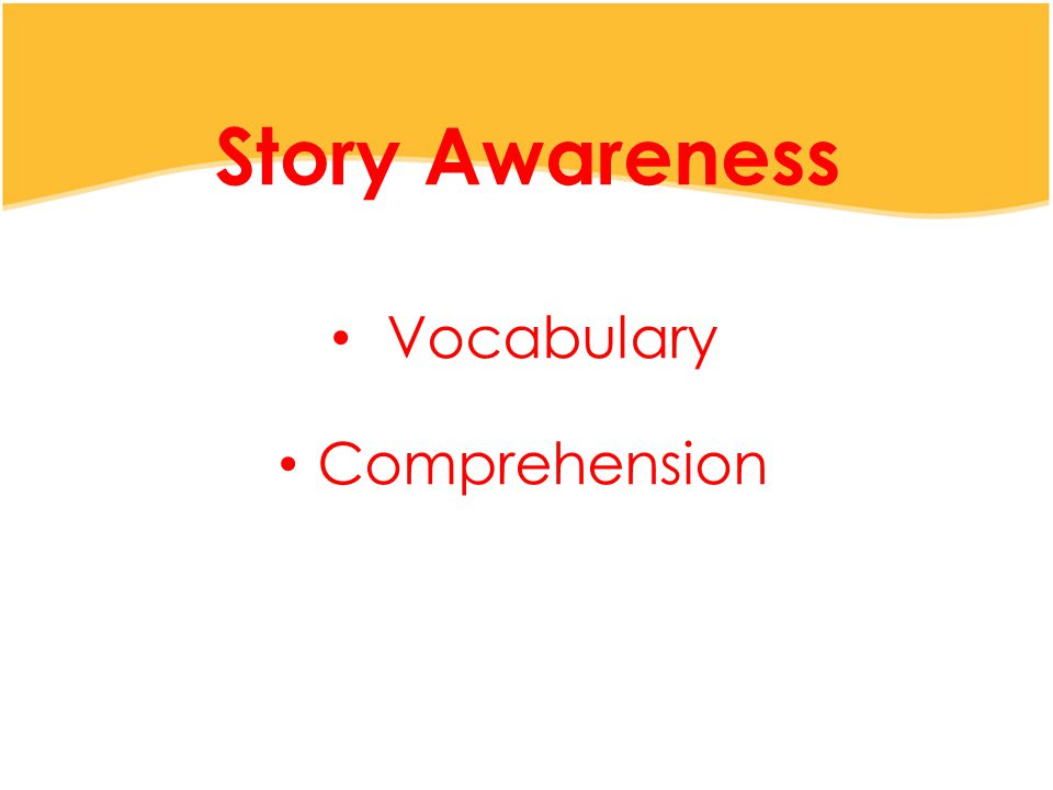 Story Awareness Vocabulary Comprehension