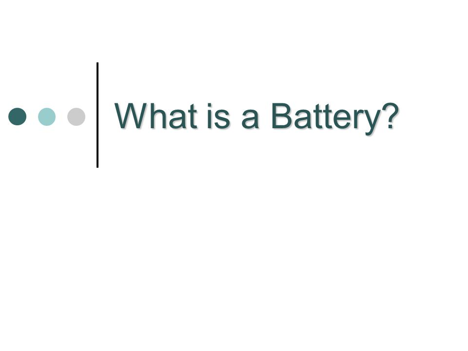 What is a Battery?