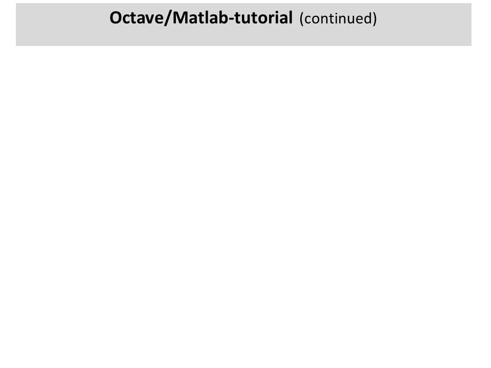 Octave/Matlab-tutorial (continued)
