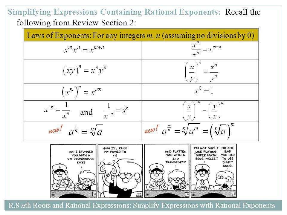 R.8 nth Roots and Rational Expressions: Simplify Expressions with Rational Exponents Simplifying Expressions Containing Rational Exponents: Recall the