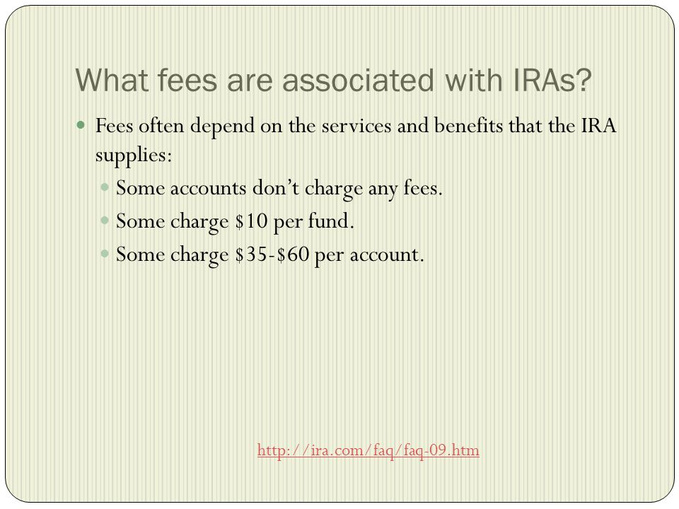 What fees are associated with IRAs.