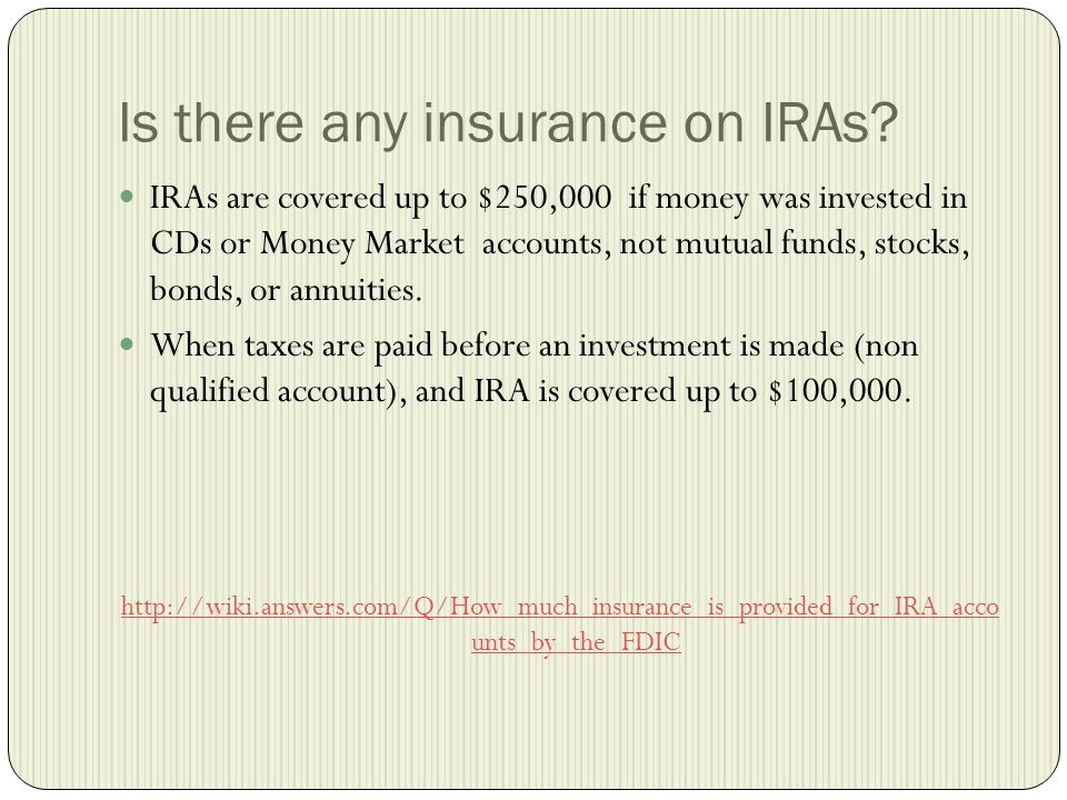 Is there any insurance on IRAs.