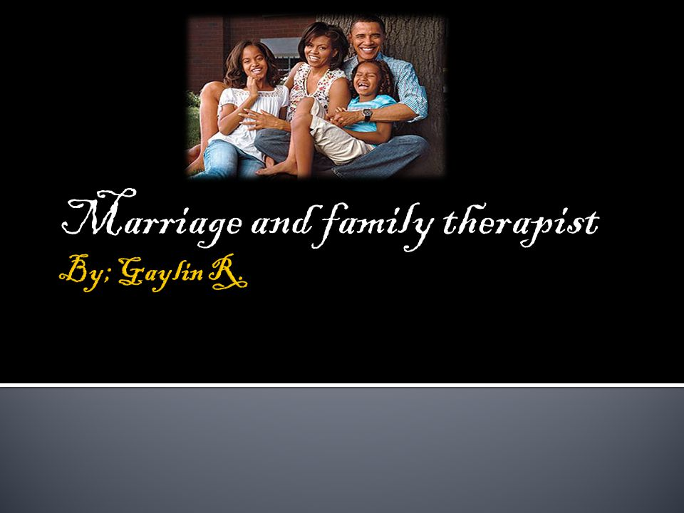 A Marriage and Family Therapist helps individuals with their personal and life problems as well as dealing with stress.