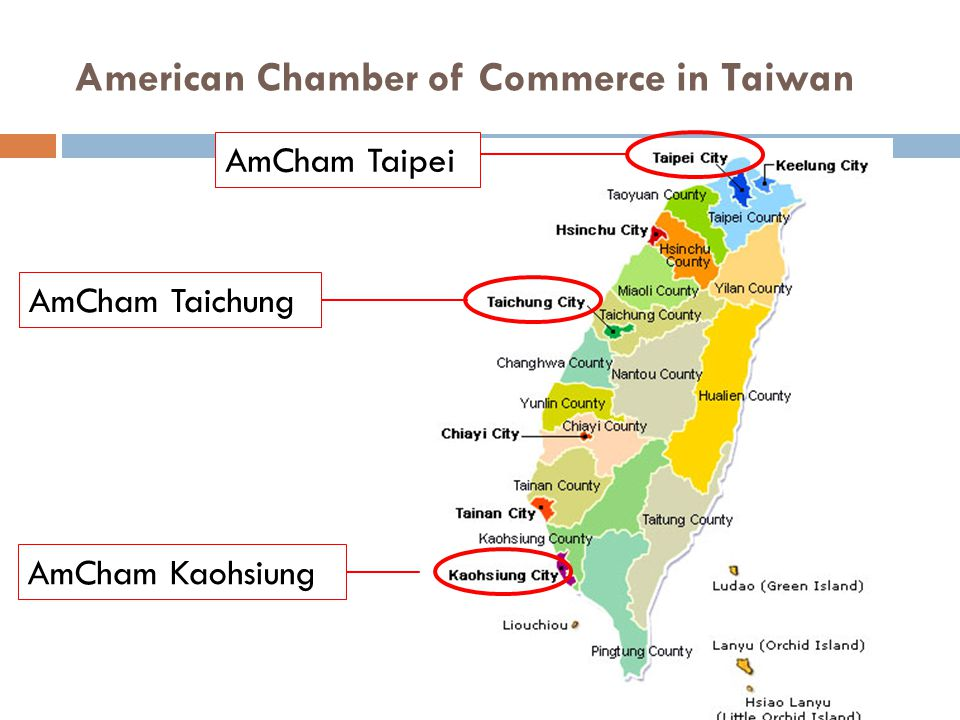 American Chamber of Commerce Kaohsiung  Founded on June 4 th, 1991  Goals  to enhance understanding, communication, cooperation and commitment for a better environment  Shares, gives advices from American's side  Annual Southern Taiwan White Paper