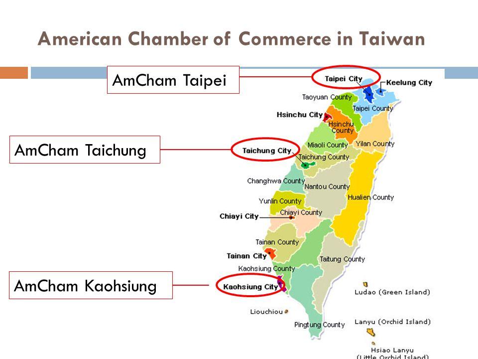 American Chamber of Commerce in Taiwan AmCham Taipei AmCham Taichung AmCham Kaohsiung